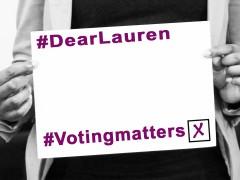 #DearLauren … #votingmatters